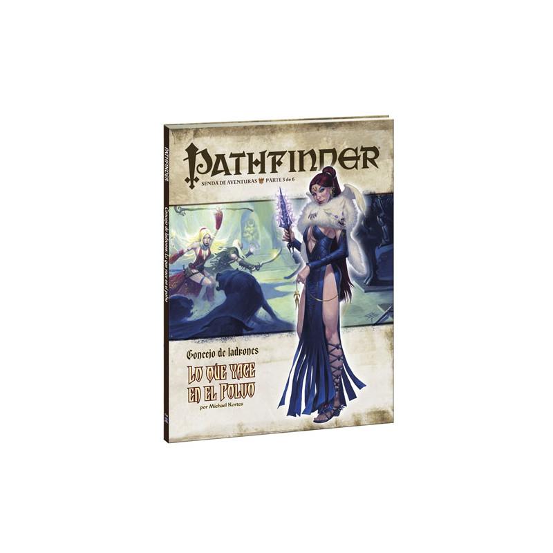 PATHFINDER - CONCEJO DE LADRONES 3: LO QUE YACE EN EL POLVO